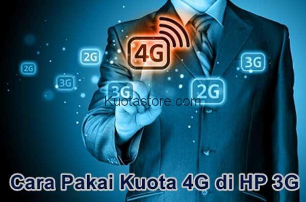 Cara Menggunakan Paket Kuota 4G di HP 3G