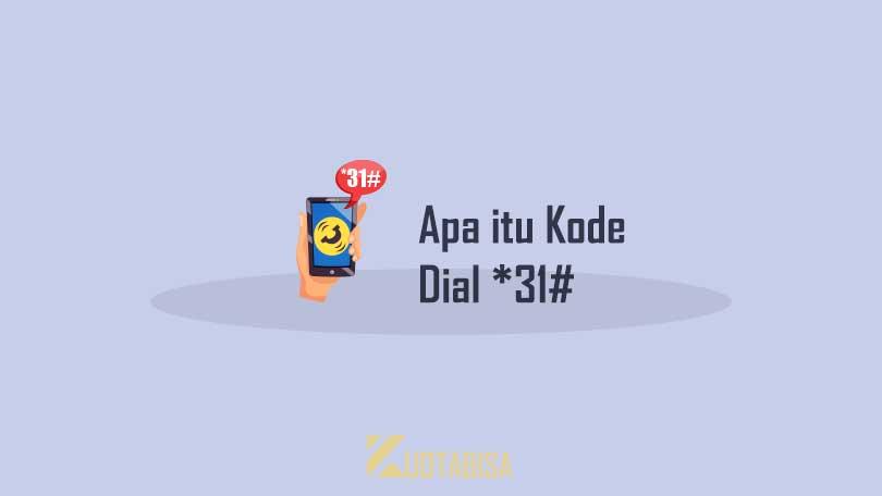 Apa itu Kode Dial *31#