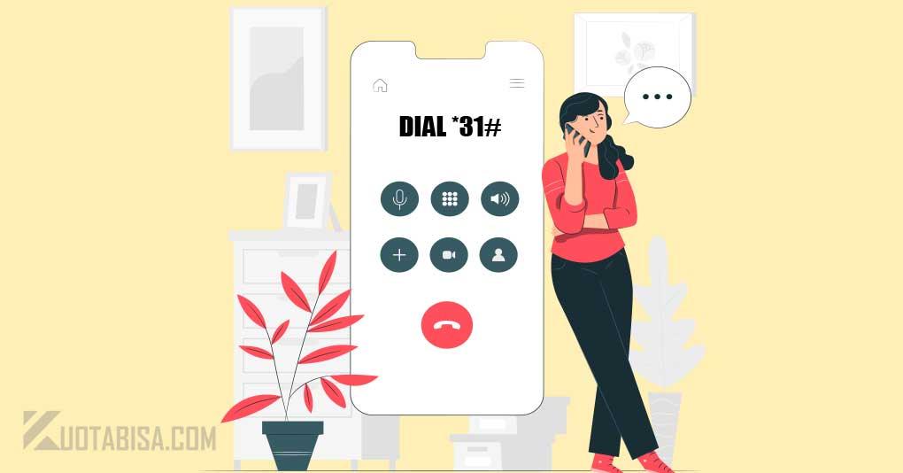 Cara Menonaktifkan Dial *31#