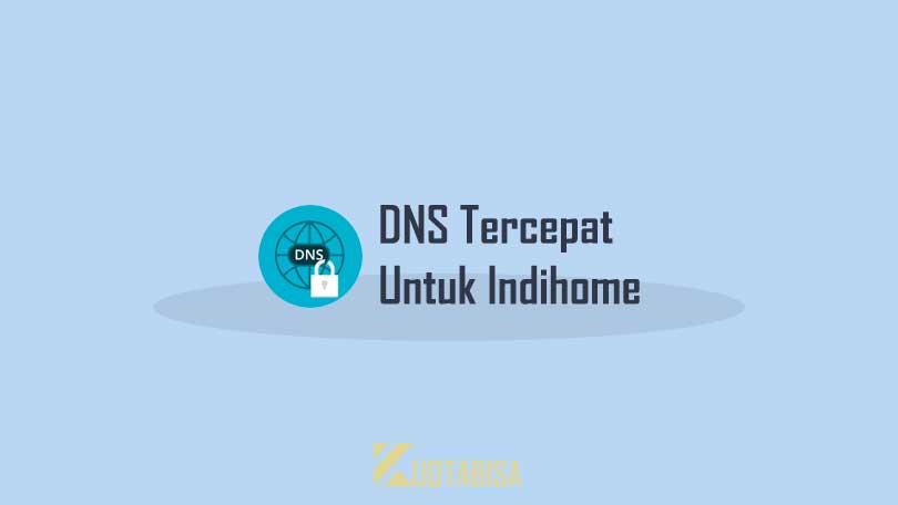 IP dan DNS Indihome Tercepat