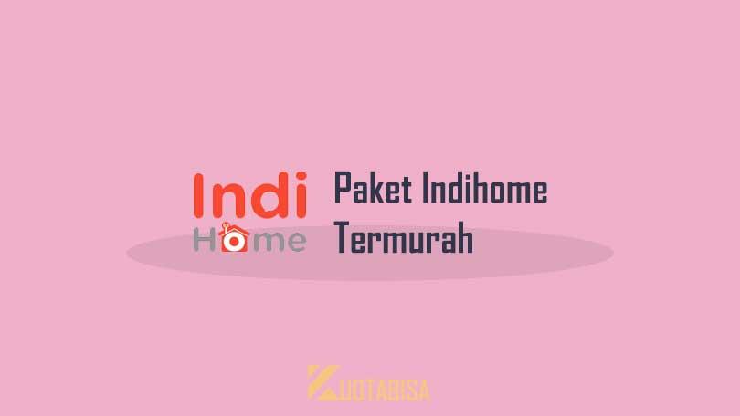 Paket Internet Indihome Murah